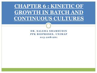 CHAPTER 6 : KINETIC OF GROWTH IN BATCH AND CONTINUOUS CULTURES