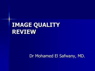 IMAGE QUALITY REVIEW