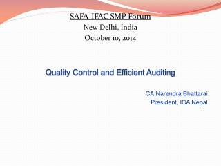 SAFA-IFAC SMP Forum New Delhi, India October 10, 2014 Quality Control and Efficient Auditing