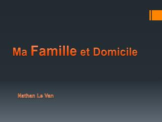 Ma  Famille  et Domicile