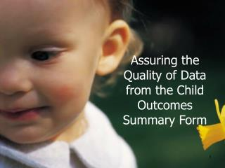 Assuring the Quality of Data from the Child Outcomes Summary Form