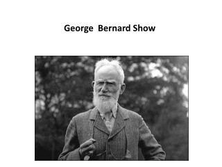 George  Bernard Show