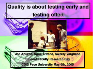 Quality is about testing early and testing often