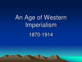 An Age of Western Imperialism