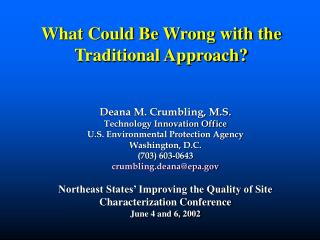 Deana M. Crumbling, M.S. Technology Innovation Office U.S. Environmental Protection Agency