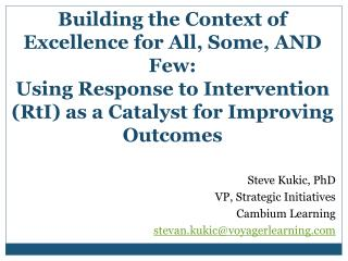 Steve Kukic, PhD VP, Strategic Initiatives Cambium Learning stevan.kukic@voyagerlearning