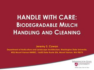 HANDLE WITH CARE: Biodegradable Mulch Handling and Cleaning