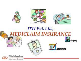 ITTI Pvt. Ltd.,  MEDICLAIM INSURANCE