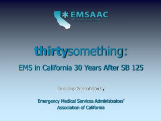 thirty something: EMS in California 30 Years After SB 125