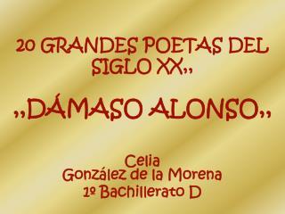 20 GRANDES POETAS DEL SIGLO XX,, ,,DÁMASO ALONSO,,