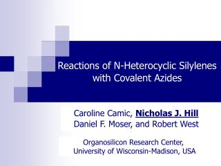 Reactions of N-Heterocyclic Silylenes with Covalent Azides