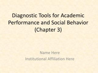 Diagnostic Tools for Academic Performance and Social Behavior (Chapter 3)