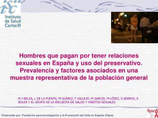 Financiado por: Fundación para Investigación y la Prevención del Sida en España ( Fipse)