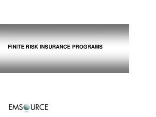 FINITE RISK INSURANCE PROGRAMS