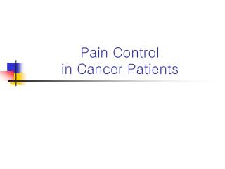 Pain Control  in Cancer Patients