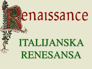 ITALIJANSKA RENESANSA