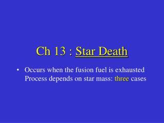 Ch 13 :  Star Death