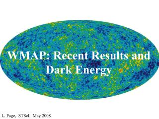 WMAP: Recent Results and Dark Energy