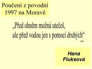 Poučení z povodní 1997 na Moravě