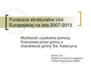 Fundusze strukturalne Unii Europejskiej na lata 2007-2013