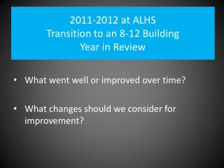 2011-2012 at ALHS Transition to an 8-12 Building Year in Review