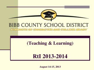 (Teaching & Learning) RtI 2013-2014 August 14-15, 2013