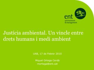 Just�cia ambiental. Un vincle entre drets humans i medi ambient