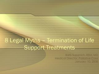 8 Legal Myths – Termination of Life Support Treatments