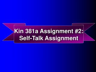 Kin 381a Assignment #2: Self-Talk Assignment