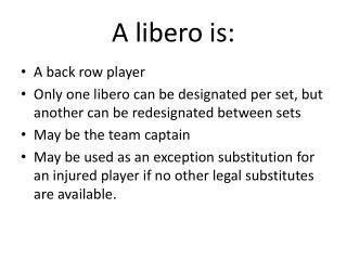 A libero is: