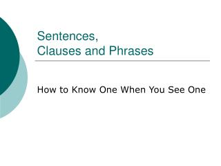 Sentences,  Clauses and Phrases