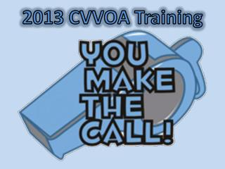 2013 CVVOA Training