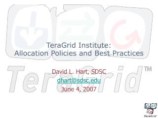TeraGrid Institute:  Allocation Policies and Best Practices