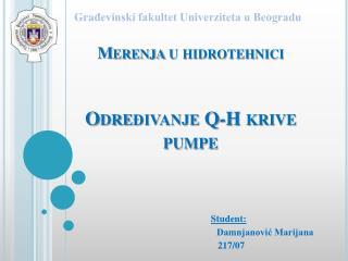 Merenja  u  hidrotehnici Odre đivanje Q-H krive pumpe