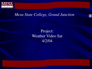Project: Weather Video Sat 4/2/04