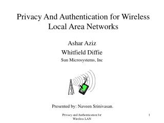 Privacy And Authentication for Wireless Local Area Networks
