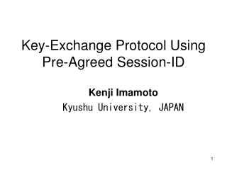 Key-Exchange Protocol Using Pre-Agreed Session-ID