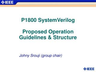 P1800 SystemVerilog Proposed Operation Guidelines & Structure