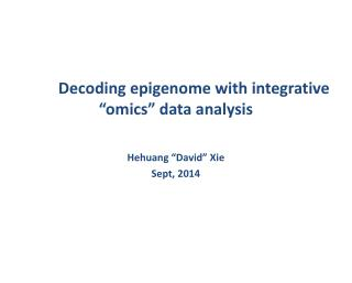 "Decoding  epigenome with integrative ""omics"" data analysis"