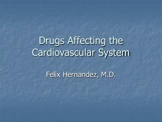 Drugs Affecting the Cardiovascular System