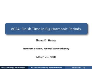 d024: Finish Time in Big Harmonic Periods
