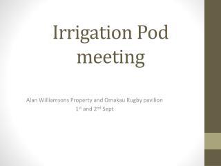 Irrigation Pod meeting