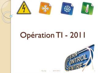 Opération TI - 2011