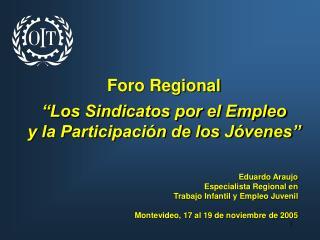 """Foro Regional """"Los Sindicatos por el Empleo y la Participación de los Jóvenes"""""""