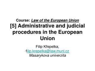 Filip Křepelka,  f ilip.krepelka @law.muni.cz Masarykova univerzita