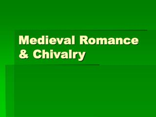 Medieval Romance  Chivalry