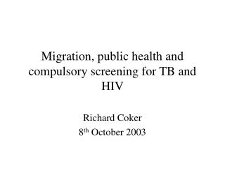 Migration, public health and compulsory screening for TB and HIV