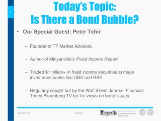 Today's Topic:  Is There a Bond Bubble?
