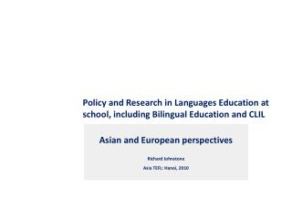 Policy and Research in Languages Education at school, including Bilingual Education and CLIL