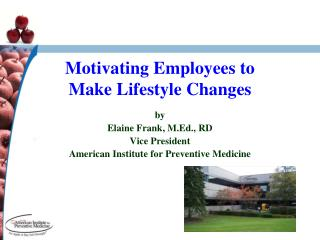 Motivating Employees to  Make Lifestyle Changes